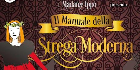 Presentazione del libro Il manuale della strega moderna di Madame Ippò biglietti