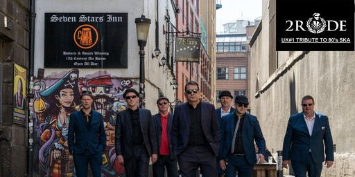 2 RUDE SKA BAND - THE UKs 1 SKA TRIBUTE BAND.