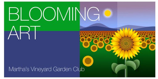 Martha's Vineyard Garden Club's BLOOMING ART - OPENING NIGHT CELEBRATION
