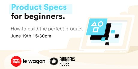 How to Build the Perfect Tech Product | FREE Workshop tickets