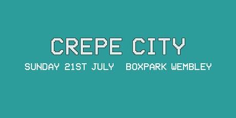 Crepe City x BOXPARK Wembley Summer 2019 tickets
