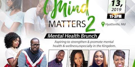Mind Matters 2 ; Mental Health Brunch tickets