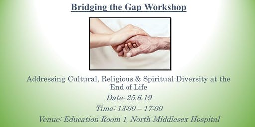 Bridging the Gap: Addressing Cultural, Religious & Spiritual Diversity at the End of Life
