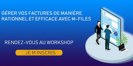 Workshop: M-Files pour la gestion des factures billets