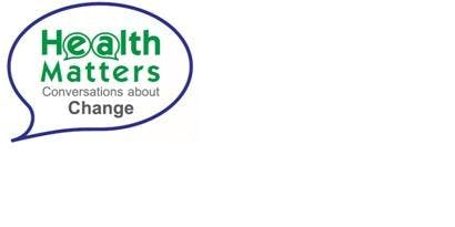 Health Matters: Conversations About Change