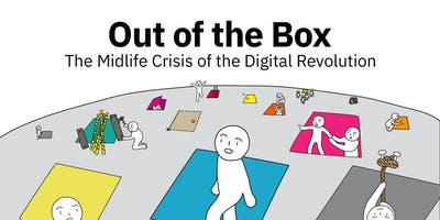 Ars Electronica Festival OUT OF THE BOX – the Midlife Crisis of the Digital Revolution