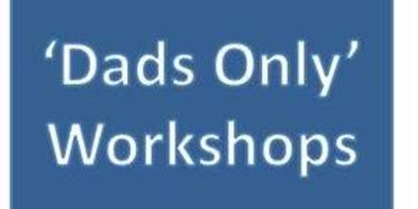 """BWH Parent Ed """"Dads Only"""" workshop 2 hours session for expectant Fathers tickets"""