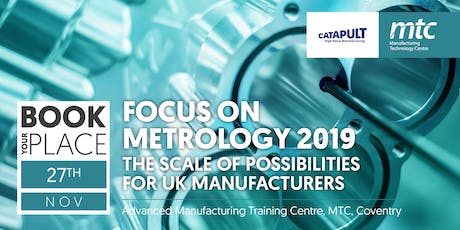 Focus on Metrology 2019: The Scale of Possibilities for UK Manufacturers tickets