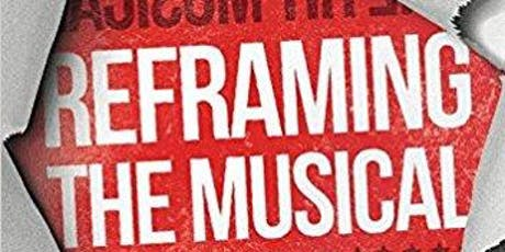 Reframing the Musical: A Book Discussion tickets