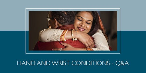 Free health talk: Hand and wrist conditions