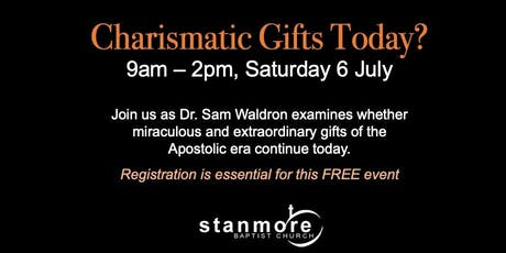 Charismatic Gifts Today? Dr. Sam Waldron tickets