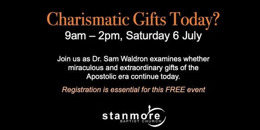 Charismatic Gifts Today? Dr. Sam Waldron
