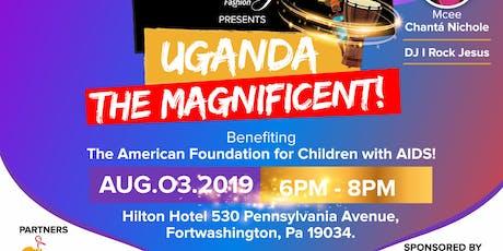 Uganda The Magnificent & More! www.lilyfashion.org tickets
