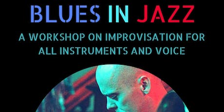Blues in Jazz: A Guide to Improvisation for All Instruments and Voice – Part 3 tickets