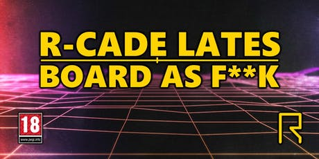 R-CADE Lates / Board As F**k tickets