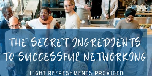 The Secret Ingredients to Successful Networking