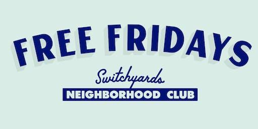 Free Fridays at Switchyards Neighborhood Club