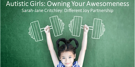 AUTISTIC GIRLS: OWNING YOUR AWESOMENESS tickets