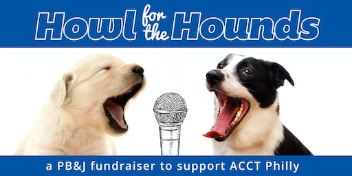 Howl for the Hounds: a PB&J Fundraiser to support ACCT Philly