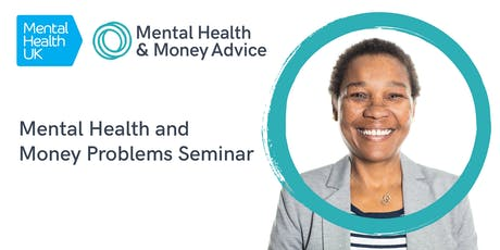 Mental Health and Money Problems Seminar tickets