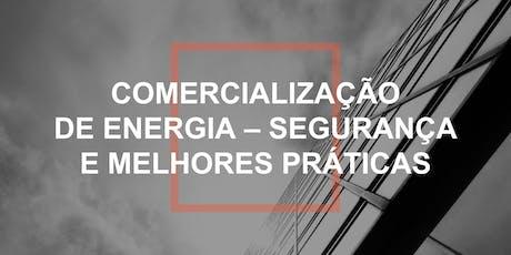 Comercialização de energia - Segurança e melhores práticas ingressos
