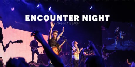 Encounter Night - VA Beach tickets