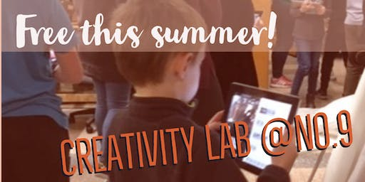 Creativity Lab @No. 9! (Ages 7- 15 yrs)