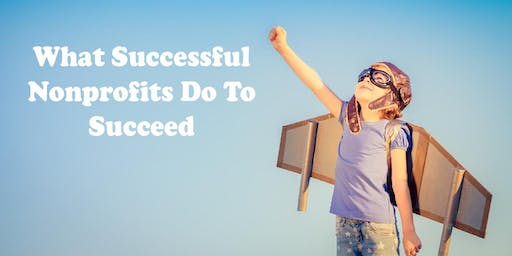 What Successful Nonprofits Do to Succeed! Live Webinar
