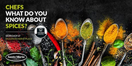 Chefs - What Do You Know About Spices? Workshop @ Robinhood MarketPlace tickets