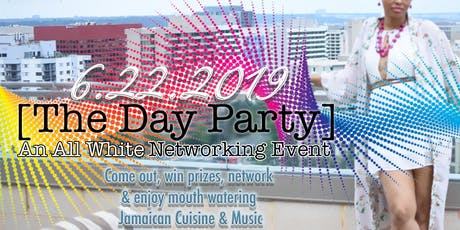 The Day Party: An All White Networking Event tickets