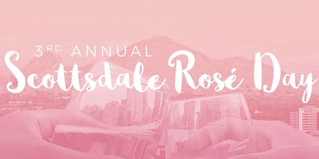 3rd Annual Scottsdale Rosé Day - An All Day Rosé Party in Old Town! tickets