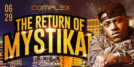 The Return of MYSTIKAL ( LIVE IN CONCERT) @ Complex Oakland tickets