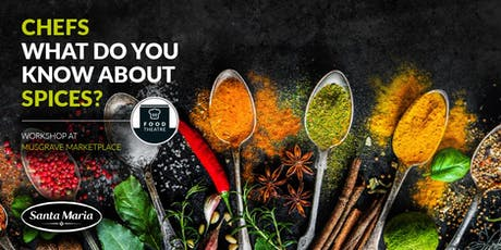 Chefs - What Do You Know About Spices? Workshop @ Cork MarketPlace tickets