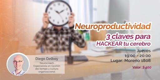 Neuroproductividad: 3 claves para hackear tu cerebro