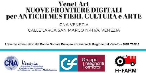 Venet-Art: nuove frontiere digitali per antichi mestieri, cultura e arte