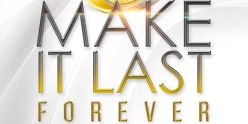 Make it last forever!