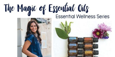 The Magic of Essential Oils - Essential Oils Series