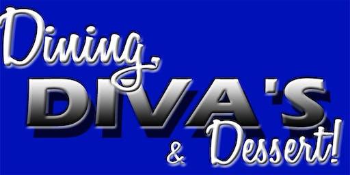 Dining, Divas and Dessert!