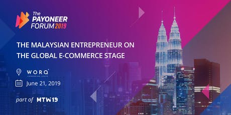 The Payoneer Forum 2019 - Kuala Lumpur, Malaysia tickets