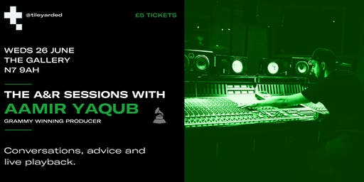 The A&R Sessions With Aamir Yaqub (Grammy Winning Producer)