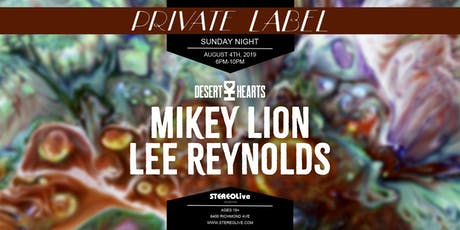 Private Label Presents: Desert Hearts feat. Mikey Lion & Lee Reynolds tickets