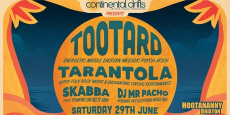 Continental Drifts Presents: TootArd & More! tickets