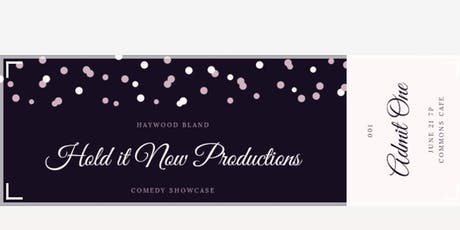 Hold It Now Productions Comedy Showcase tickets