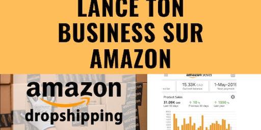 LANCE TON BUSINESS SUR AMAZON ET GENERE UN REVENU SUPPLEMENTAIRE