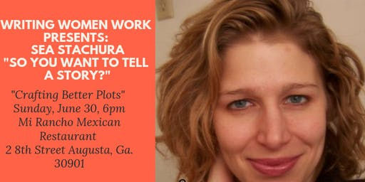 "Writing Women Work presents Sea Stachura ""Crafting Better Plots"""