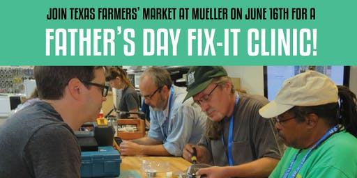 Father's Day Fix-It Partner Clinic at Texas Farmers' Market at Mueller