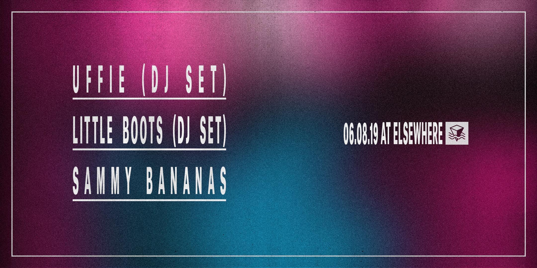 Uffie (DJ Set), Little Boots (DJ Set), Sammy Bananas, Interstellar Funk & Amourette
