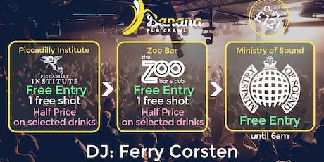 Banana Pub Crawl - Ministry of Sound - Ferry Corsten tickets