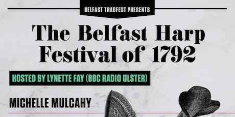 Ceolchoirm Belfast Trad Festival: Belfast Harp Festival 1792 tickets