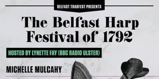 Ceolchoirm Belfast Trad Festival: Belfast Harp Festival 1792